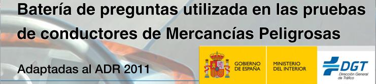 TEST OFICIALES DGT CONDUCTOR DE MERCANCÍAS PELIGROSAS ACTUALIZADO MAYO 2012